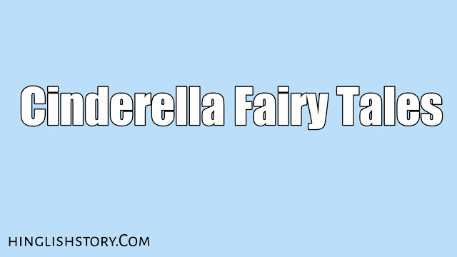 Cinderella Fairy Tales - Bed Time Story For Kids