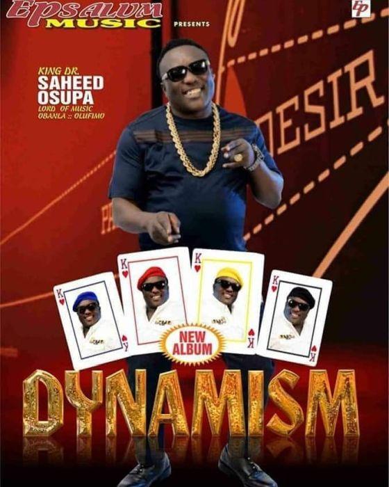 [Download Fuji Music] Saheed Osupa – Dynamism mp3