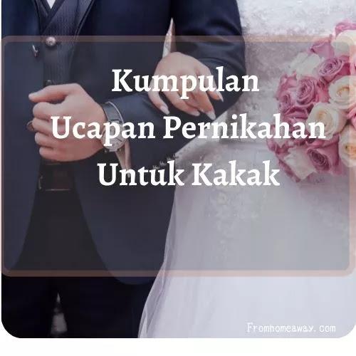 Kumpulan Ucapan Pernikahan Untuk Kakak