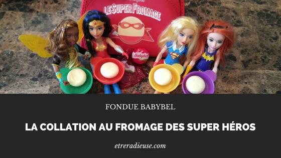 Mini-Fondue Babybel: La collation au Fromage des Super Héros