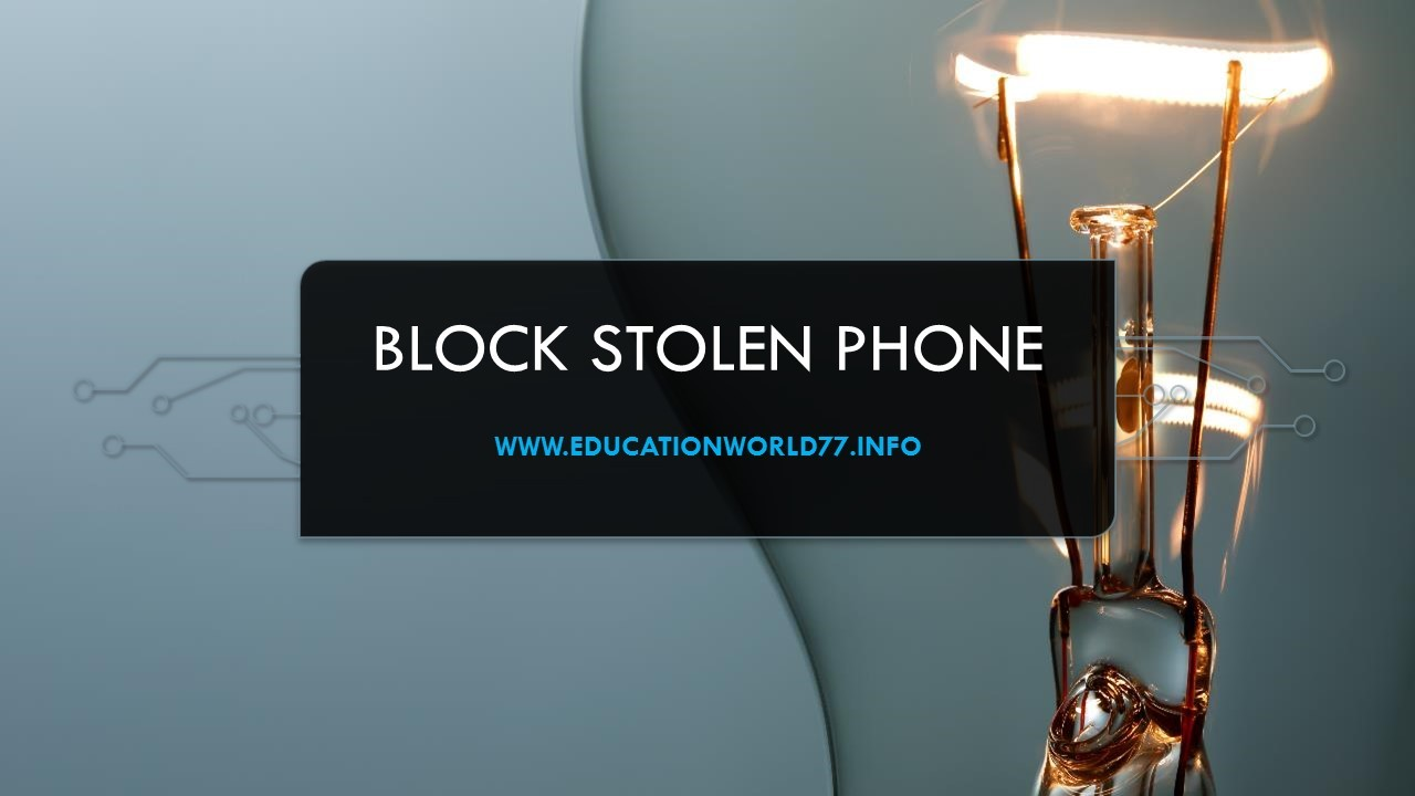 How To Block Stolen Phone By IMEI Block And CPLC