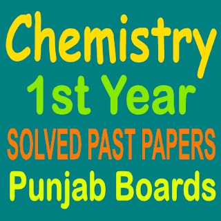 SOLVED OLD PAPERS CHEMISTRY PUNJAB BOARD IN PDF FREE DOWNLOAD