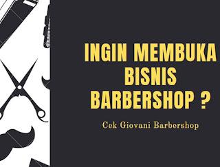 Ingin Membuka Bisnis Barbershop ? Ikuti Kursus by Giovani Barbershop