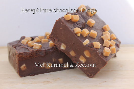 Recept pure chocolade karamel & zeezout fudge