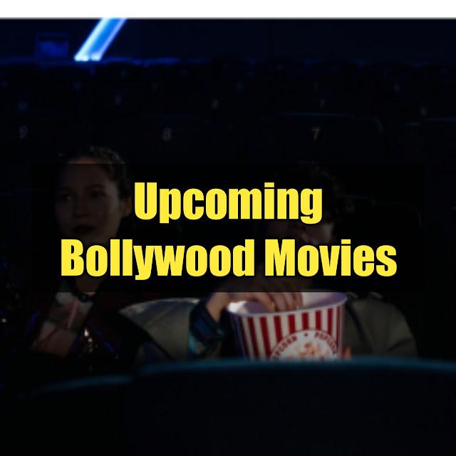 Upcoming Bollywood Movies List Hindi