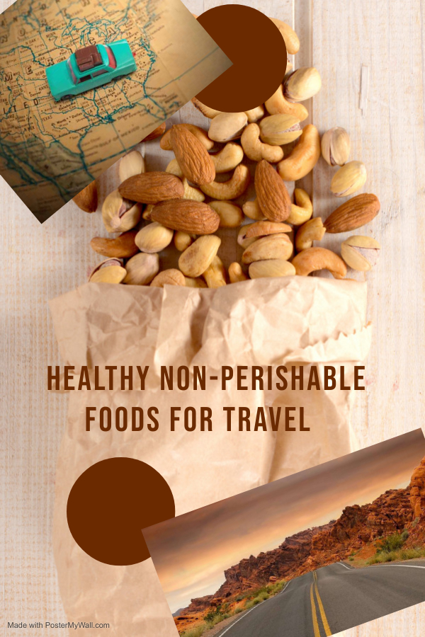 Healthy Non-Perishable Foods for Travel