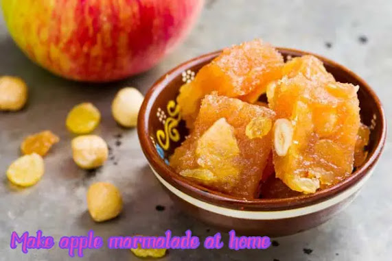 Make apple marmalade at home in winter, learn the easy recipe