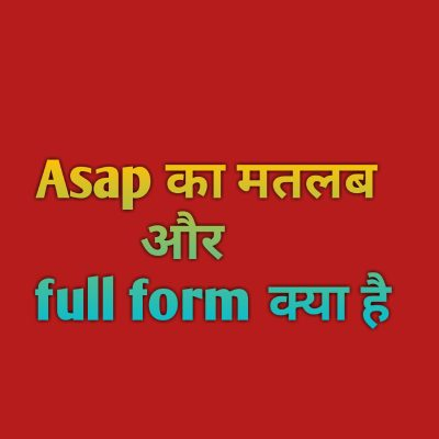 Asap meaning in hindi,ASAP full form in hindi
