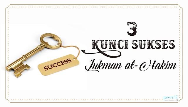 Tiga Kunci Sukses Lukman al-Hakim