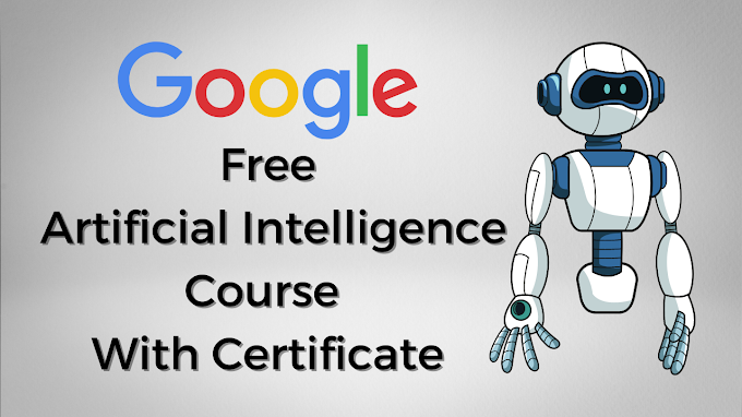 artificial intelligence free online course by google with free certificate