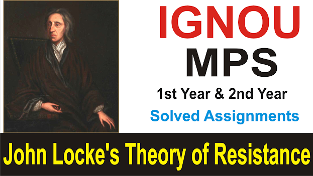 john locke's theory of resistance; ignou mps solved assignment; theory of resistance