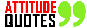 Attitude Quotes - Selected Best Famous Quotes