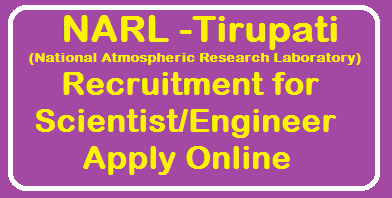 National Atmospheric Research Laboratory (NARL) Tirupati Recruitment 2019 for Scientist/Engineer Posts, Apply Online /2019/08/narl-tirupati-recruitment-for-scientist-engineer-posts-apply-online.html