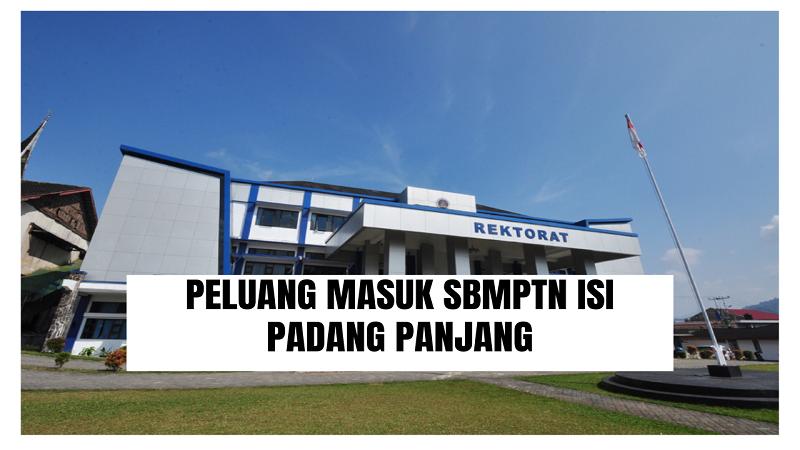Peluang Masuk SBMPTN ISI Padang Panjang 2021/2022