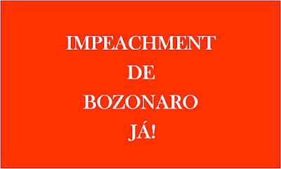 A imagem de fundo vermelho e caracteres em branco di: Impeachment de bozonaro já.
