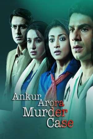 Download Ankur Arora Murder Case (2013) Hindi Movie 720p DVDRip 900MB