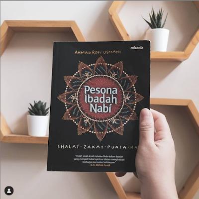 Review Buku Islami Pesona Ibadah Nabi, Ahmad Rofi' Usmani