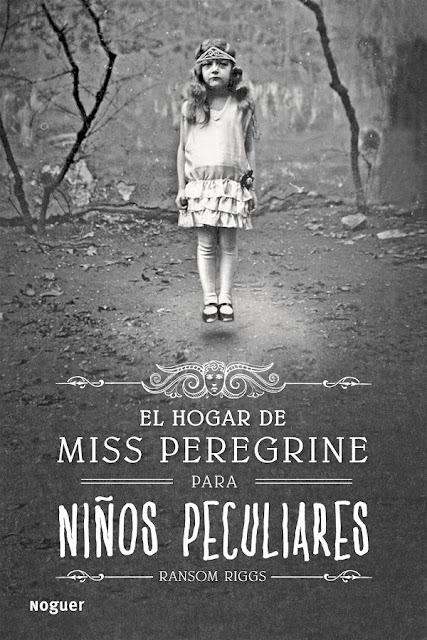 El hogar de Miss Peregrine para niños peculiares | Miss Peregrine #1 | Ransom Riggs