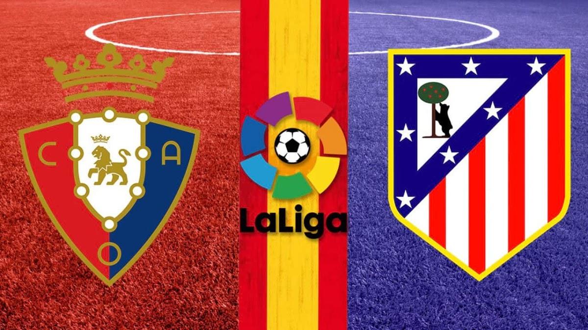 موعد والقنوات الناقلة لمباراة أتليتكو مدريد وأوساسونا اليوم 16 مايو 2021 في الدوري الإسباني