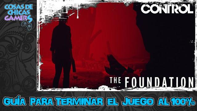 Guía DLC The Foundation - Control para completar el juego al 100%