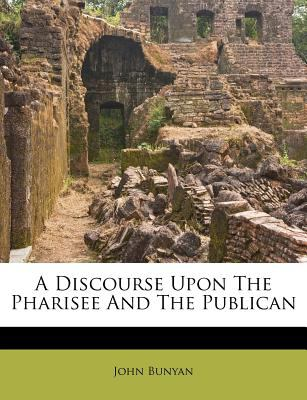 John Bunyan-A Discourse Upon The Pharisee And The Publican-