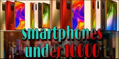 Best 5 smartphones under 10000