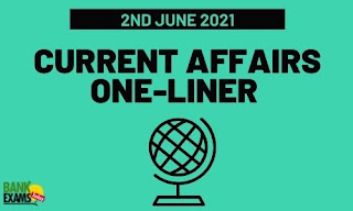 Current Affairs One-Liner: 2nd June 2021