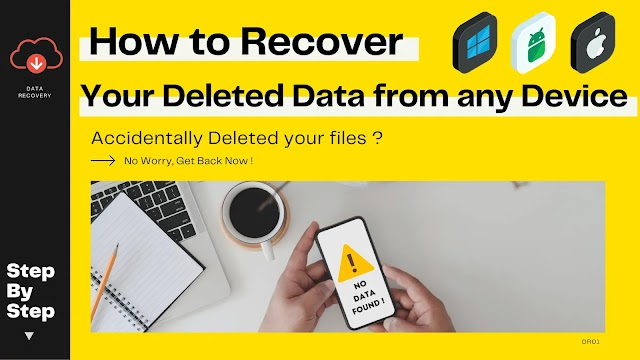 How to recover your Deleted data from any Device