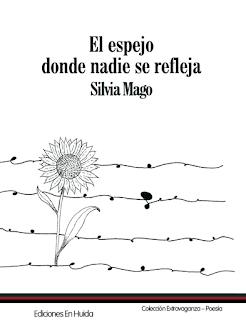 Portada del poemario El espejo donde nadie se refleja de Silvia Mago. Es una ilustración que muestra el boceto de un girasol tras unos alambres.