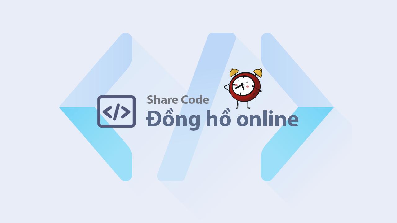 Share code đồng hồ có ngày tháng năm cho blog/website
