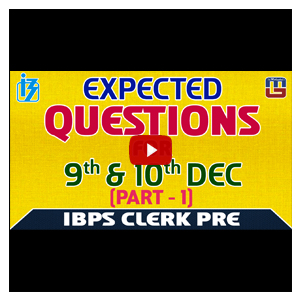 Expected Questions For 9th & 10th Dec | Reasoning | IBPS Clerk PRE 2017