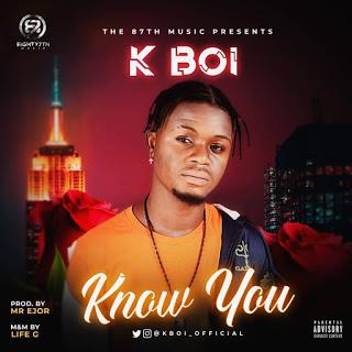 [MUSIC]  K Boi - Know You ( Prod by Mr Ejor )