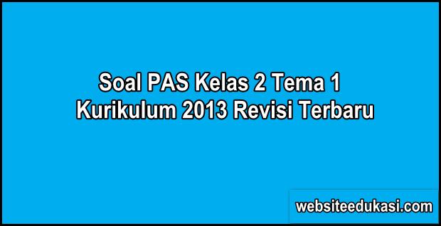 Soal PAS Kelas 2 Tema 1 Kurikulum 2013 Tahun 2019/2020
