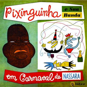 """""""Pixiguinha e sua Banda em Carnaval de Nássara"""" abrindo o nosso Carnaval Chorão."""