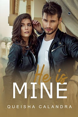 He Is Mine by Queisha Calandra Pdf