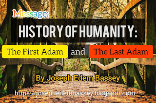 The history of humanity has to faces, the first Adam and the last Adam.