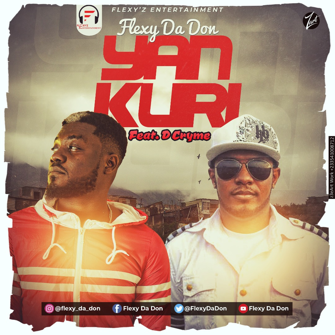 Flexy Da Don – Yan Kuri ft. D. Cryme (Prod. by B4)