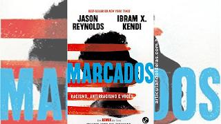 Capa divulgação do livro Marcados: Racismo, antirracismo e vocês – Jason Reynolds e Ibram X. Kendi