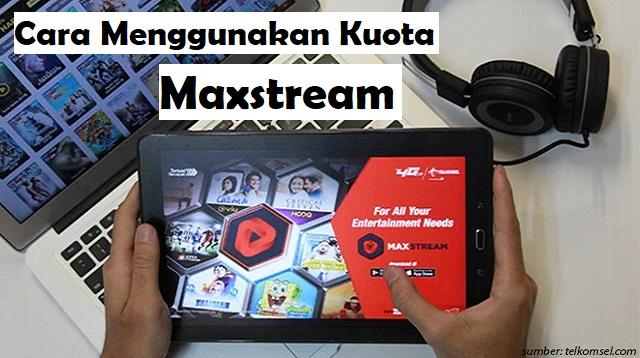 Cara Menggunakan Kuota Maxstream
