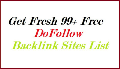 Get Fresh 99+ Free DoFollow Backlink Sites List