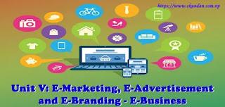 E-Marketing, E-Advertisement and E-Branding - E-Business