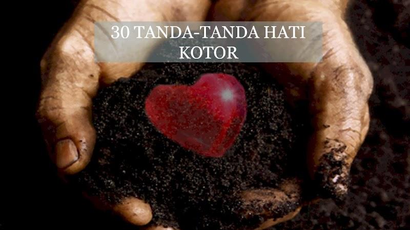 30 TANDA-TANDA HATI KOTOR
