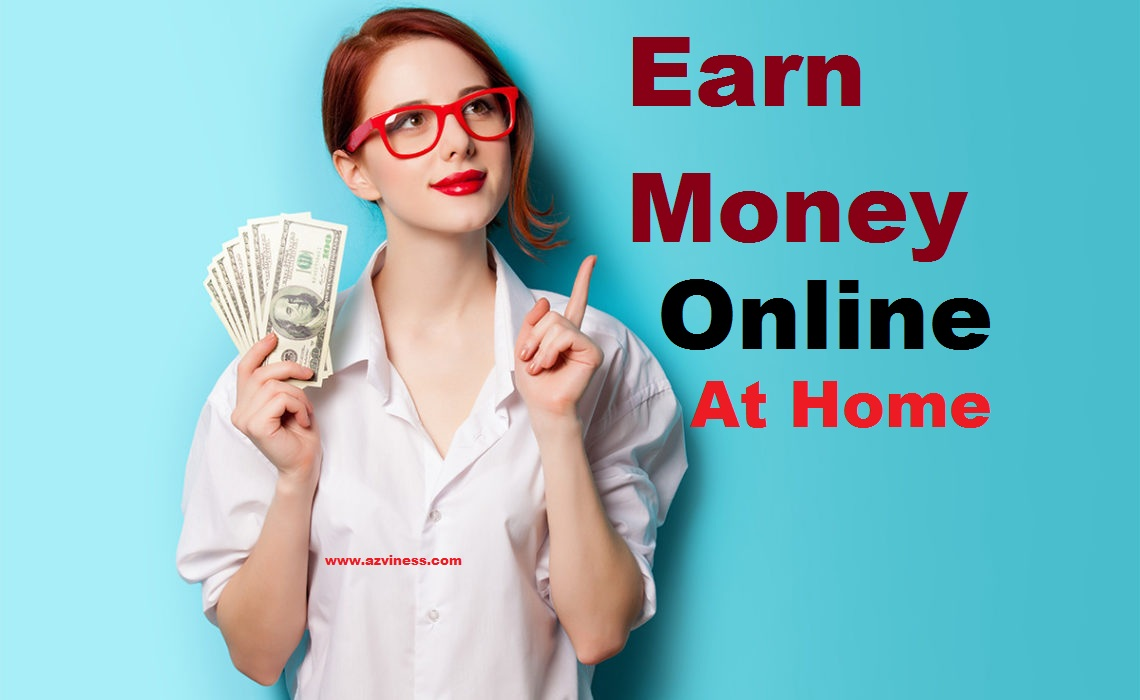 How to earn money sitting at home online -  easy way