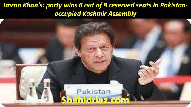 Imran Khan's: party wins 6 out of 8 reserved seats in Pakistan-occupied Kashmir Assembly