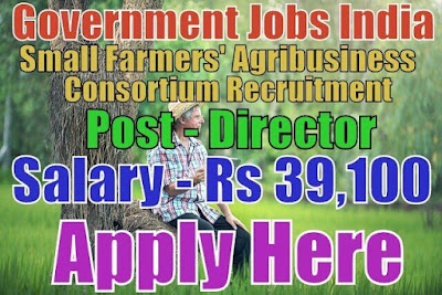 Small Farmers' Agribusiness Consortium SFAC Recruitment 2017