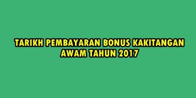 tarikh pembayaran bonus kakitangan awam 2017