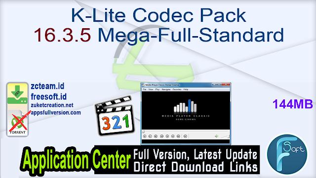 K-Lite Codec Pack 16.3.5 Mega-Full-Standard_ ZcTeam.id