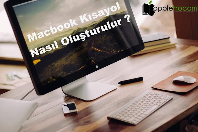 Macbook-Kısayol-Nasıl-Olusturulur
