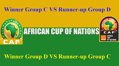 Winner Group C VS Runner-up Group D -- Winner Group D VS Runner-up Group C African Nations Cup 2017 Gabon (Quarterfinals Sunday 29 Jan 2017
