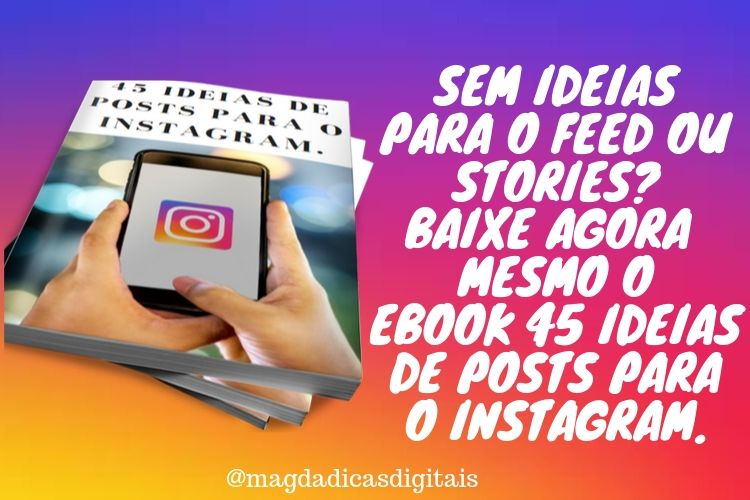 Instagram: 45 ideias de posts para o Feed e Stories.